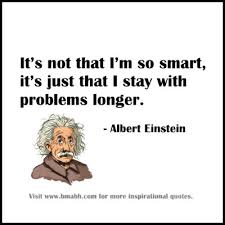 Image result for einstein it's not that I'm