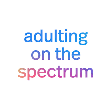 Adulting on the Spectrum