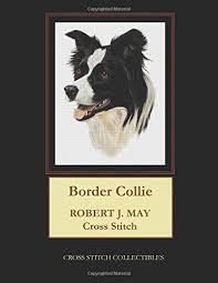 Border Collie Knitting Chart Amazon Com Border Collie Robt J May Cross Stitch Pattern