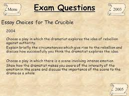 the crucible arthur miller ppt exam questions essay choices for the crucible menu 2003 2005 2004