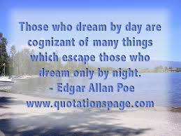 Quote Details Edgar Allan Poe Those Who Dream By The
