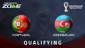FIFA World Cup 2022 – European Qualifiers – Portugal vs Azerbaijan Preview  & Prediction - The Stats Zone