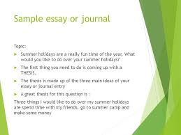 essay writing a quick overview english language arts ppt  sample essay or journal topic  summer holidays are a really fun time of the