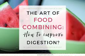 Banana Girl Diet Food Combining Chart The Art Of Food Combining Improve Your Digestion Shine