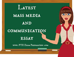 latest pte essay writing topic short essay on mass latest pte essay writing topic short essay on mass communications discuss its advantages and disadvantages