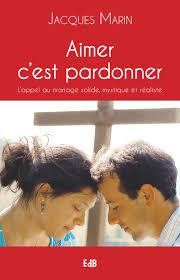 Aimer Cest Pardonner éditions Des Béatitudes