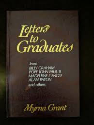 Letters to Graduates by Myrna Grant w/Billy Graham Pope John Paul  II-Hardcover for sale online
