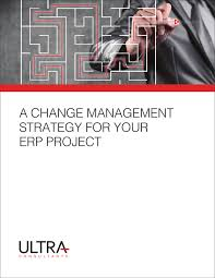 a new ultra white paper on change management for erp change management for erp