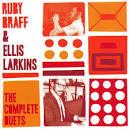 Ruby Braff & Ellis Larkins: The Complete Duets
