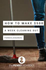 best ideas about cleaning business clean house foreclosed homes need a lot of tlc before they are ready for an open house