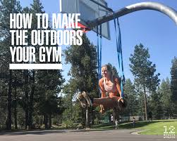 how to make the outdoors your gym