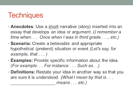 elaboration  definition elaboration is the process of developing    techniques anecdotes  use a short narrative  story  inserted into an essay that develops