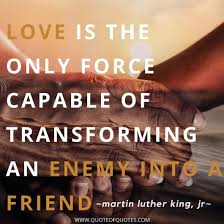Martin Luther King Jr Quote Love Is The Only Force Quote Of Quotes