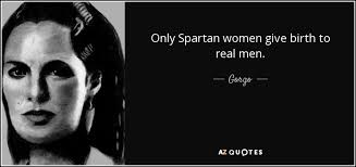 Spartan Quotes Mesmerizing QUOTES BY GORGO QUEEN OF SPARTA AZ Quotes