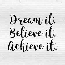 Dream It Believe It Achieve It Quote Best of Dream It Believe It Achieve It Quote Available In Png Svg