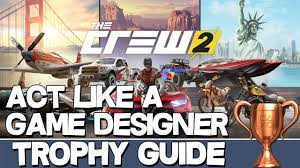 The Crew 2 Act Like A Narrative Designer The Crew 2 Act Like A Game Designer Trophy Guide