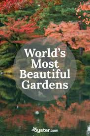 Small Picture 10 of the Most Beautiful Gardens Around the World Oystercom