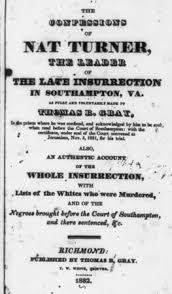 nat turner american slave and bondsman com the title page of the confessions of nat turner 1832 an account of