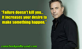90 Kevin Costner Quotes That Will Make You Believe In Yourself