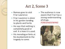 romeo and juliet act scenes notes act 2 scene 3<br ><ul><li>romeo goes to friar lawrence