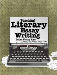 best literary essay images teaching ideas essay  a lesson plan pack to help teach the literature essay