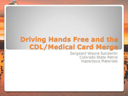 Driving Hands Free And The Cdl Medical Card Merge Ppt Video Online