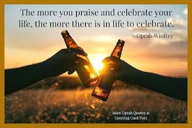 Celebrate Life Quotes Best Creative Celebrate Life Quotes Celebration Of Life Quotes Amazing