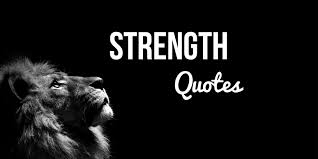 Quotes For Strength Custom 48 Quotes About Strength And Being Incredibly Strong [TOP LIST]