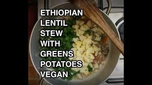 ethiopian vegan misir lentils with potato gomen recipe