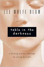 Table in the Darkness A Healing Journey Through an Eating