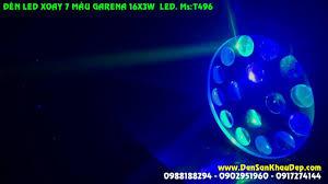 Đèn LED xoay 7 màu Garena 16x3w siêu sáng trang trí Karaoke VIP. Ms:T496