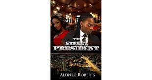 The Street President by Alonzo Roberts
