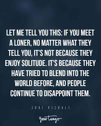 Lonely Quotes Magnificent 48 Sad Quotes That Perfectly Describe How Loneliness Feels YourTango