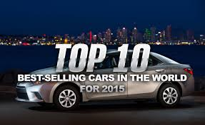 Top 10 Best-Selling Cars In The World For 2015  M
