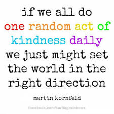 Act Of Kindness Quotes Cool Random Acts Of Kindness Day That's Another Story