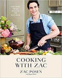 Cooking With Zac Recipes From Rustic To Refined Zac Posen
