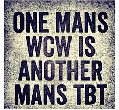Tbt Quotes Awesome 48 Trending WCW Quotes Sayings With Images QuotesBae