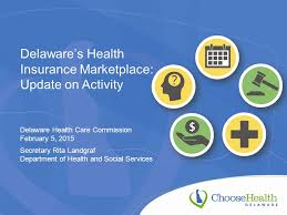 The right health insurance plan for you in delaware exists. Delaware S Health Insurance Marketplace Update On Activity Delaware Health Care Commission February 5 2015 Secretary Rita Landgraf Department Of Health Ppt Download