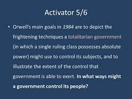 activator orwell s main goals in are to depict the  activator 5 6 orwell s main goals in 1984 are to depict the frightening techniques a