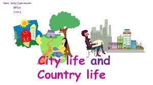 life vs country life city life vs country life