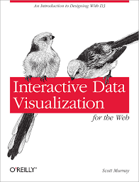 Interactive Data Visualizations Interactive Data Visualization For The Web Oreilly Media