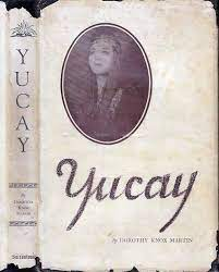 Yucay, A Romance of Early Peru de MARTIN, Dorothea Knox: Hardcover (1941)  1st Edition, Signed by Author(s)   Babylon Revisited Rare Books