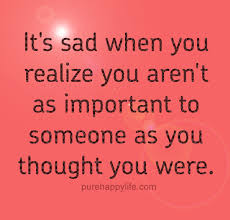 Sad Relationship Quotes Simple Relationship Quote It's Sad When You Realize You Aren't As