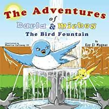 The Adventures of Darla and Mickey: The Bird Fountain - Kindle edition by  Kay El Magnus. Children Kindle eBooks @ Amazon.com.