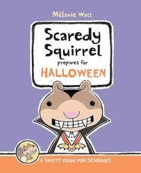 Scaredy Squirrel Prepares for Halloween by Melanie Watts | Unleashing  Readers