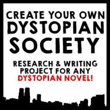 dystopian society research essay project use any  dystopian society research essay project use any dystopian novel