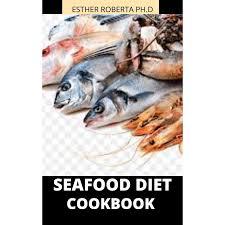 SEAFOOD DIET COOKBOOK: COMPREHENSIVE ...
