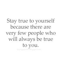 Quote Be True To Yourself Best Of Stay True To Yourself Quote Quote Number 24 Picture Quotes