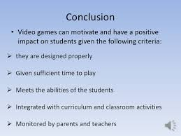 the negative and positive impacts of video games  25 conclusion • video games