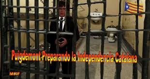 Resultado de imagen de Puigdemont ya está en la cárcel